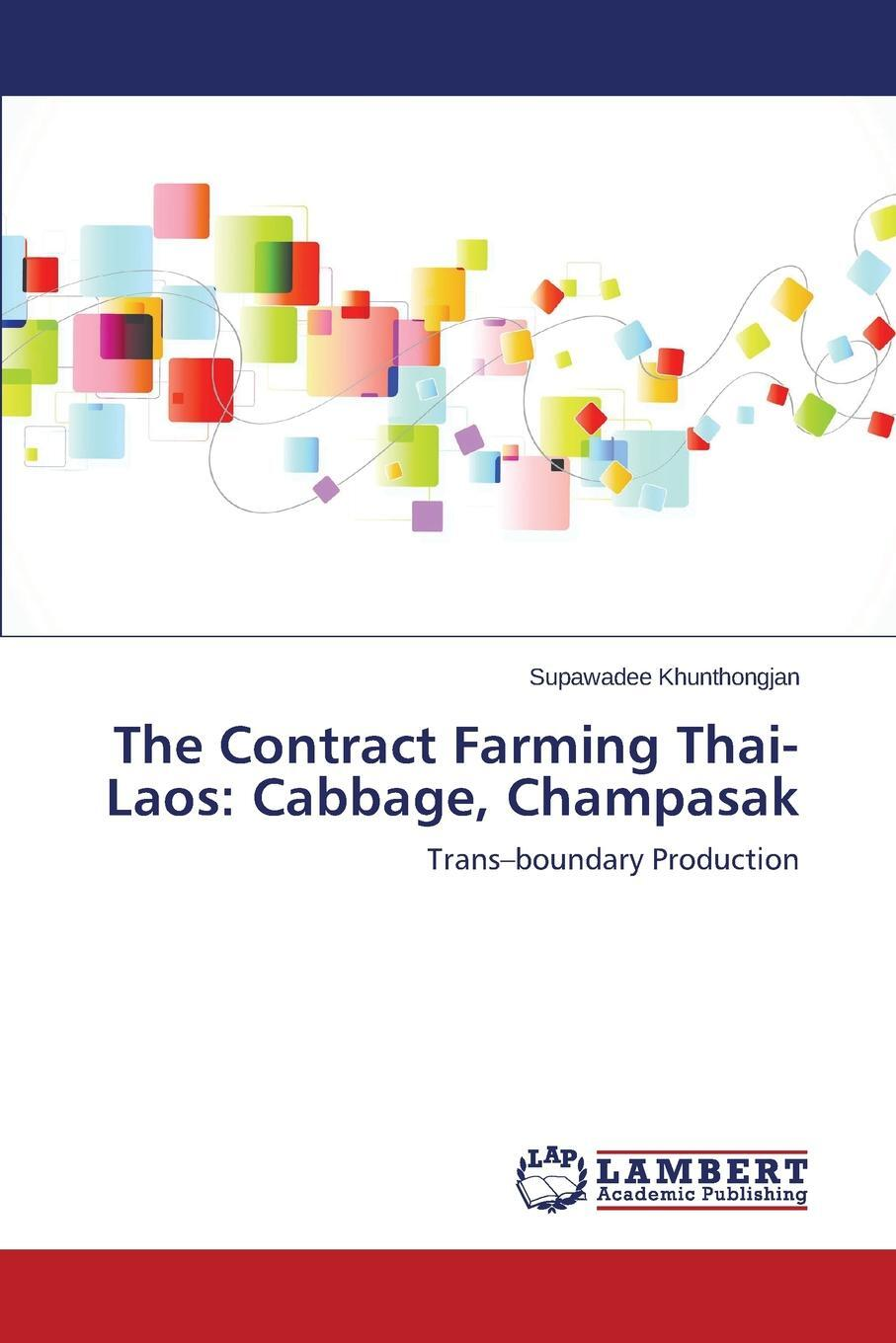 The Contract Farming Thai-Laos. Cabbage, Champasak. Khunthongjan Supawadee