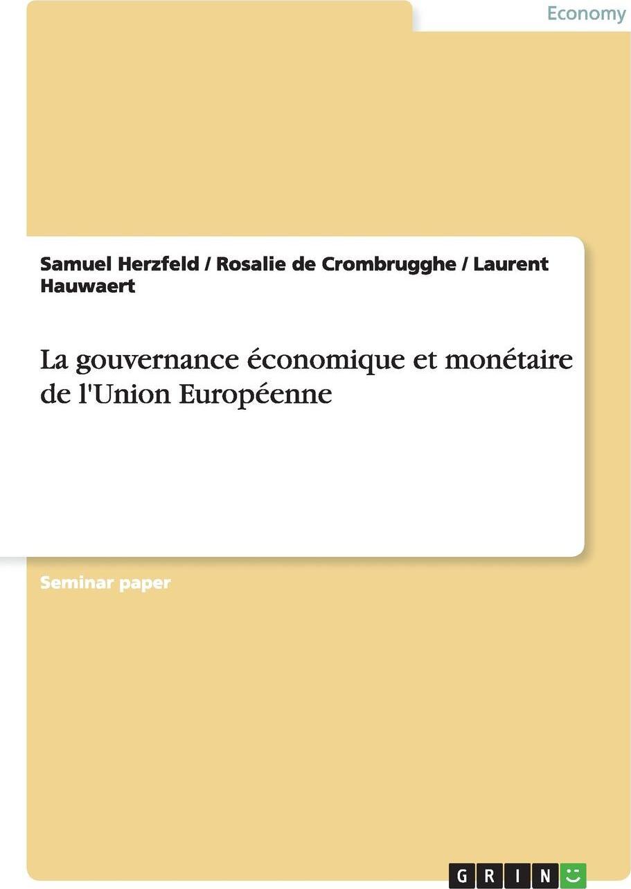 La gouvernance economique et monetaire de l`Union Europeenne
