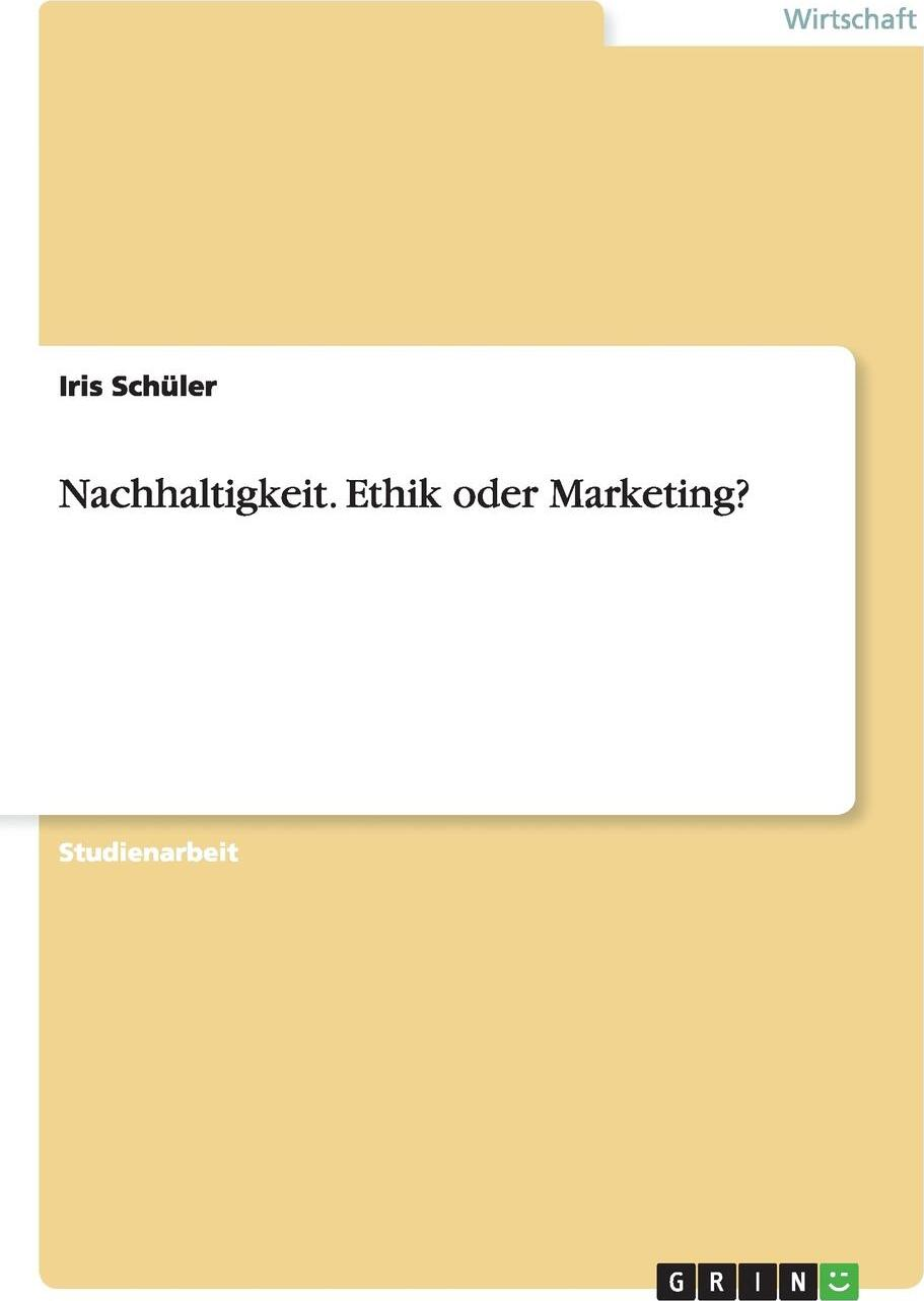 Nachhaltigkeit. Ethik oder Marketing?