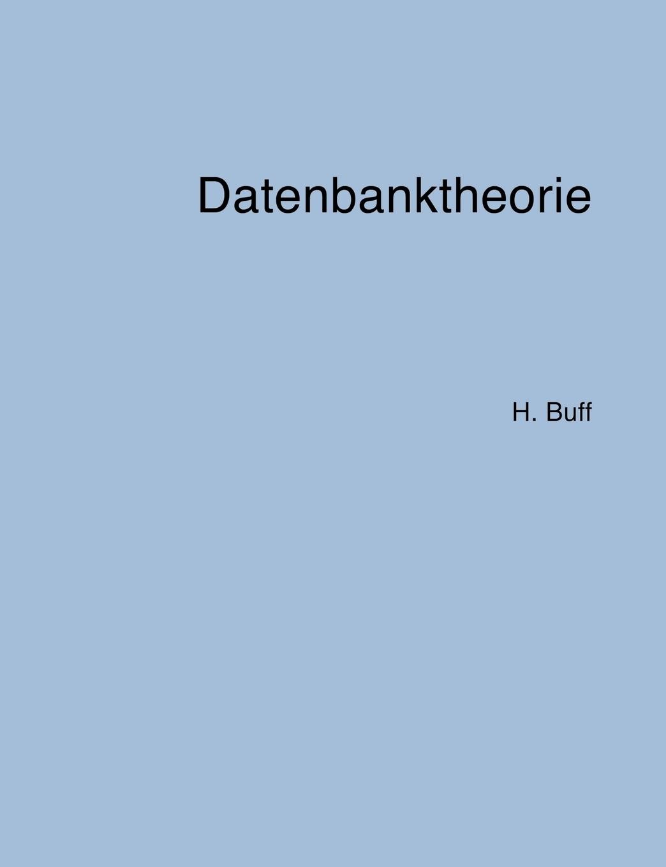 Hanswalter Buff. Datenbanktheorie