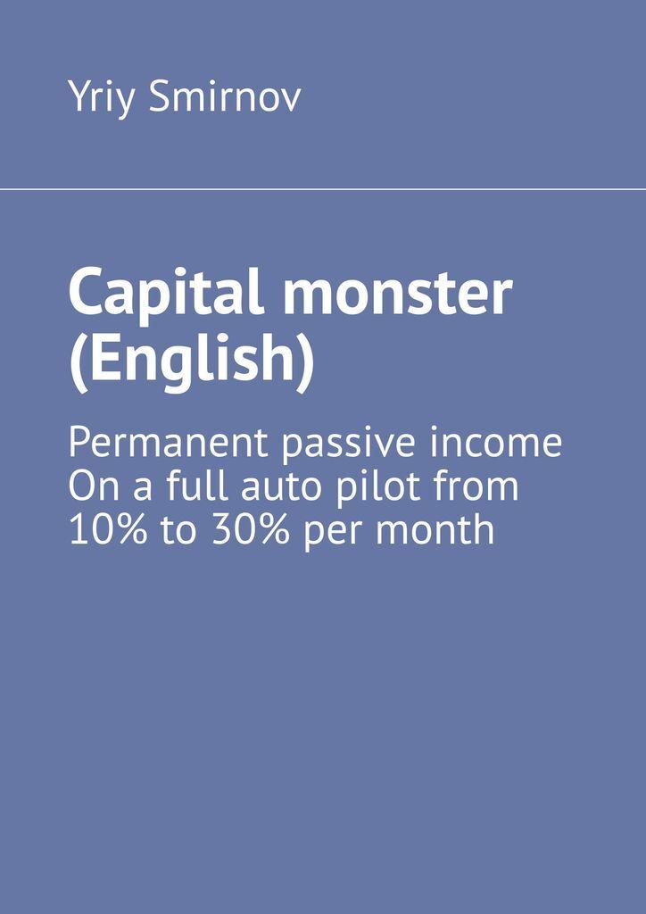 Yriy Smirnov. Capital monster (English)