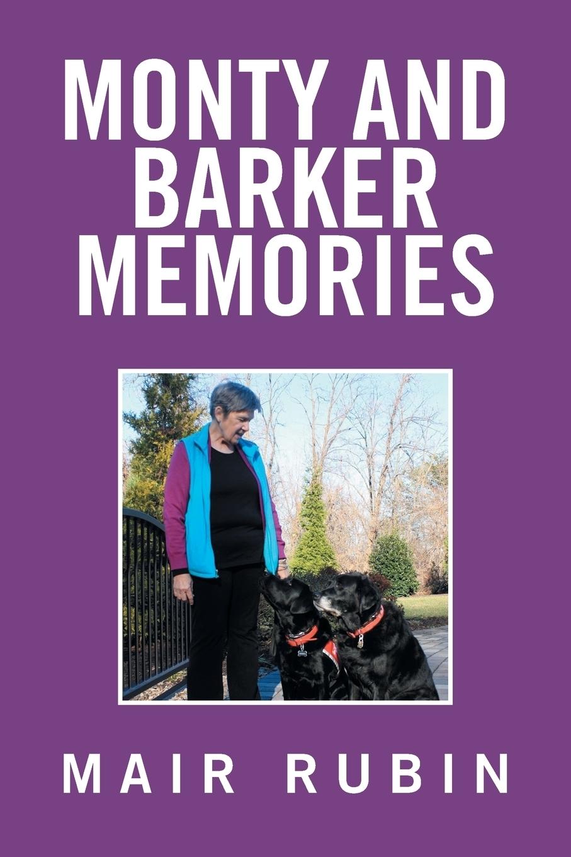 Monty and Barker Memories. Mair Rubin