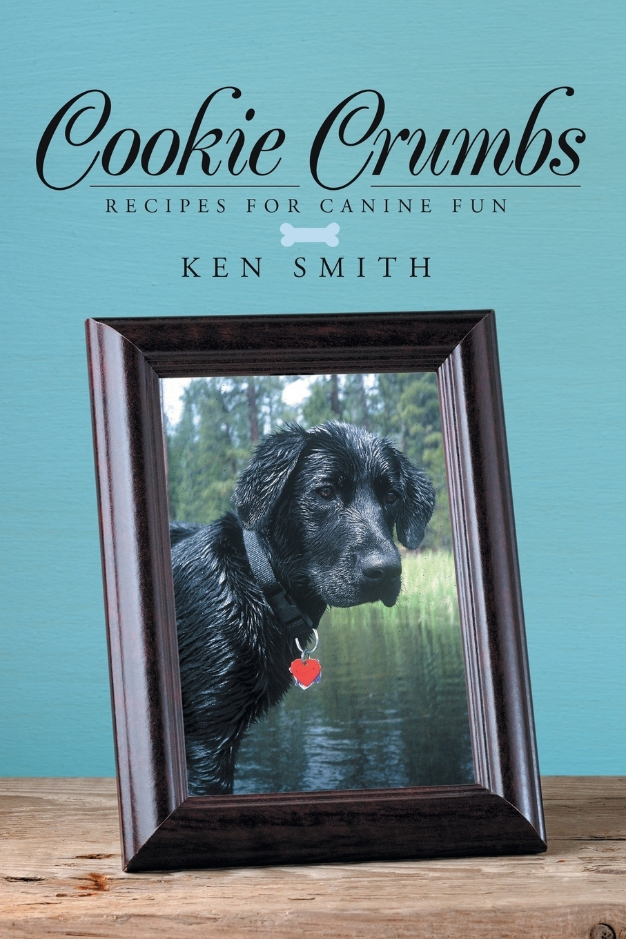 Cookie Crumbs. Recipes for Canine Fun. Ken Smith
