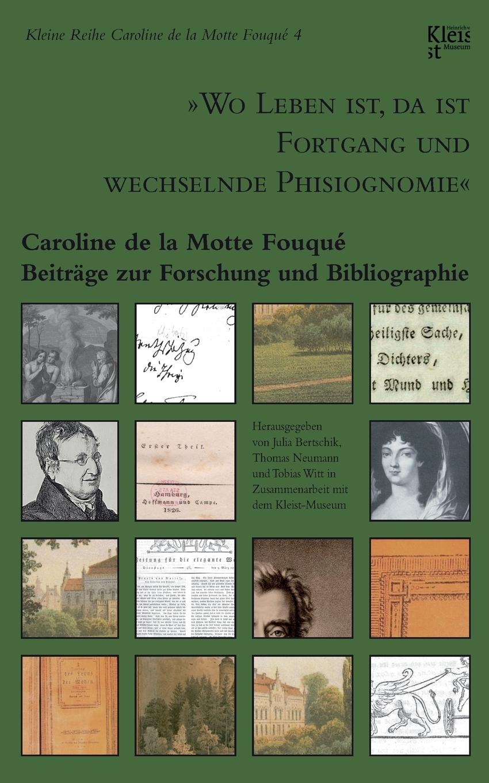 `Wo Leben ist, da ist Fortgang und wechselnde Phisiognomie`. Caroline de la Motte Fouqu?