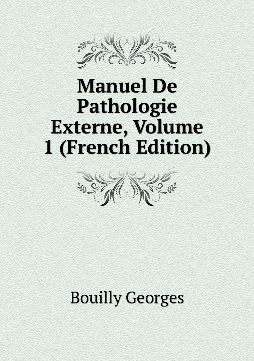Manuel De Pathologie Externe, Volume 1 (French Edition)