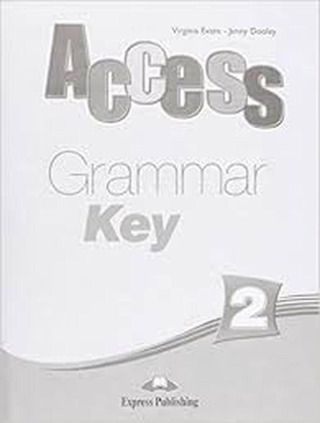 Virginia Evans, Jenny Dooley. Access 2: Grammar Key | Эванс Вирджиния, Дули Дженни