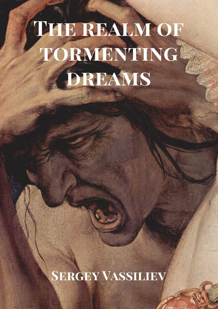 The realm of tormenting dreams #1