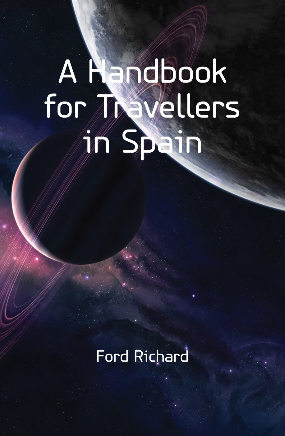 Фото - Ford Richard A Handbook for Travellers in Spain richard ford a handbook for travellers in spain