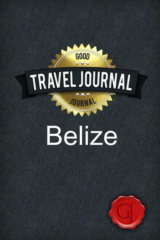 Travel Journal Belize. Good Journal