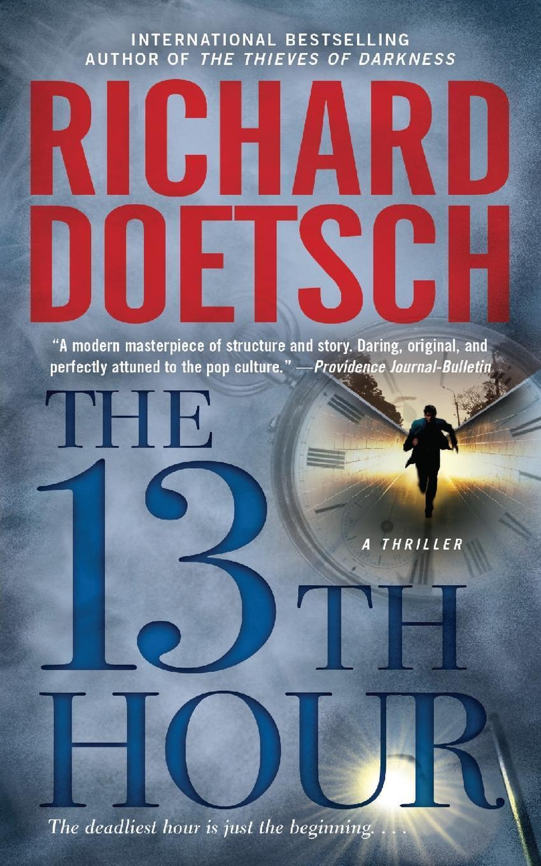 Richard Doetsch. 13th Hour. A Thriller