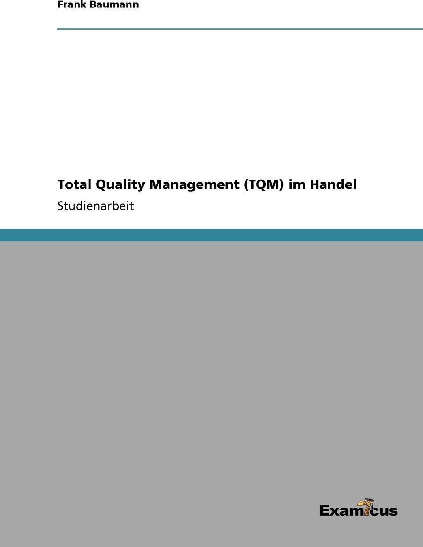 Total Quality Management (TQM)  ...