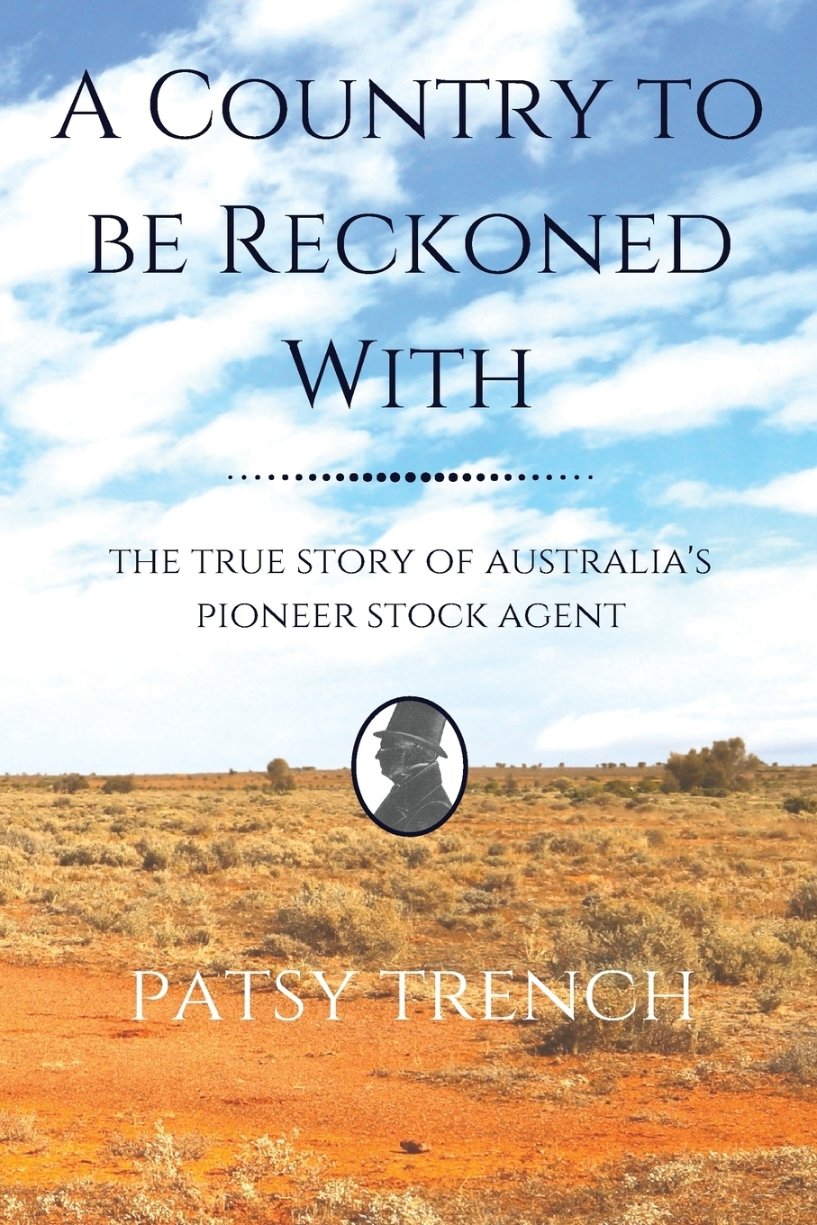 Patsy Trench A Country To Be Reckoned With. The true story of Australia's pioneer stock agent все цены