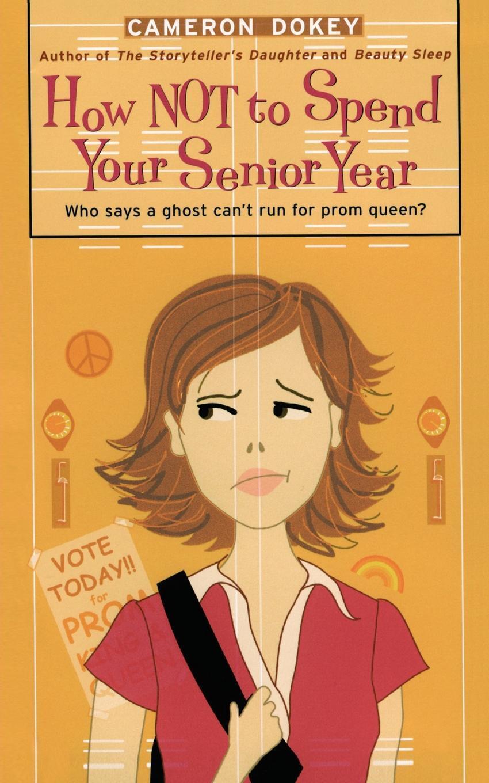 Книга HOW NOT TO SPEND YOUR SENIOR YEAR. DOKEY