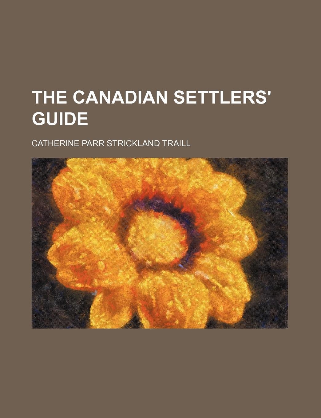 The Canadian Settlers' Guide