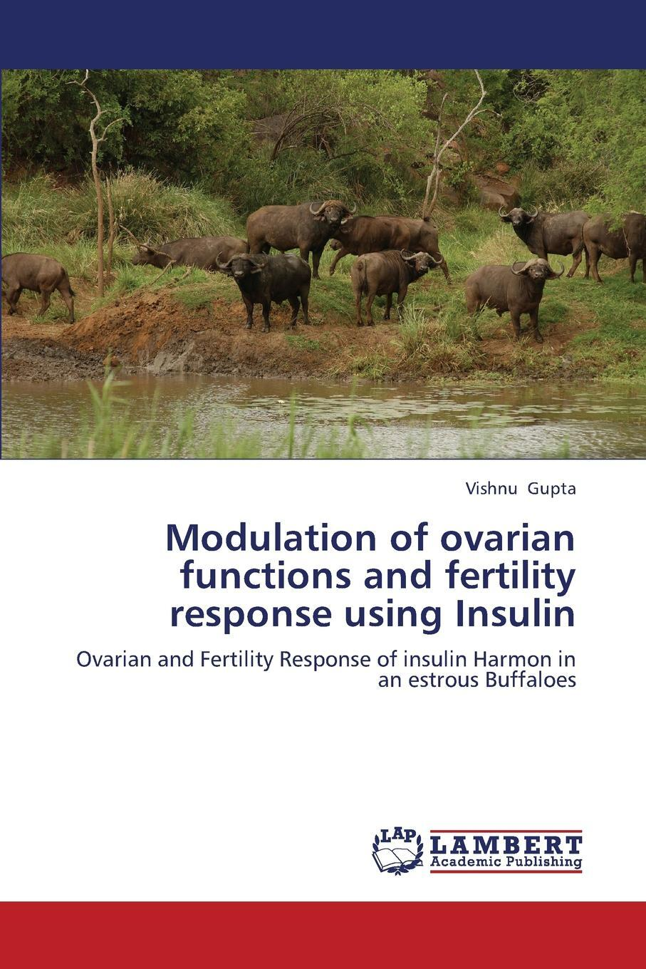Modulation of Ovarian Functions and Fertility Response Using Insulin