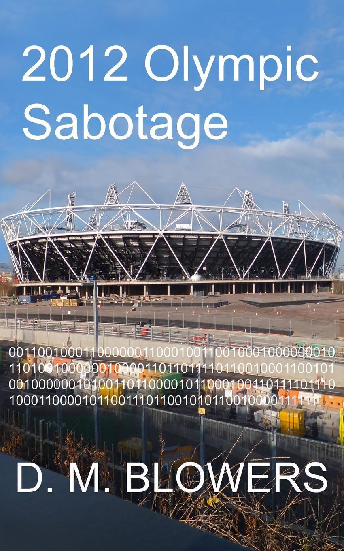 D. M. Blowers. 2012 Olympic Sabotage