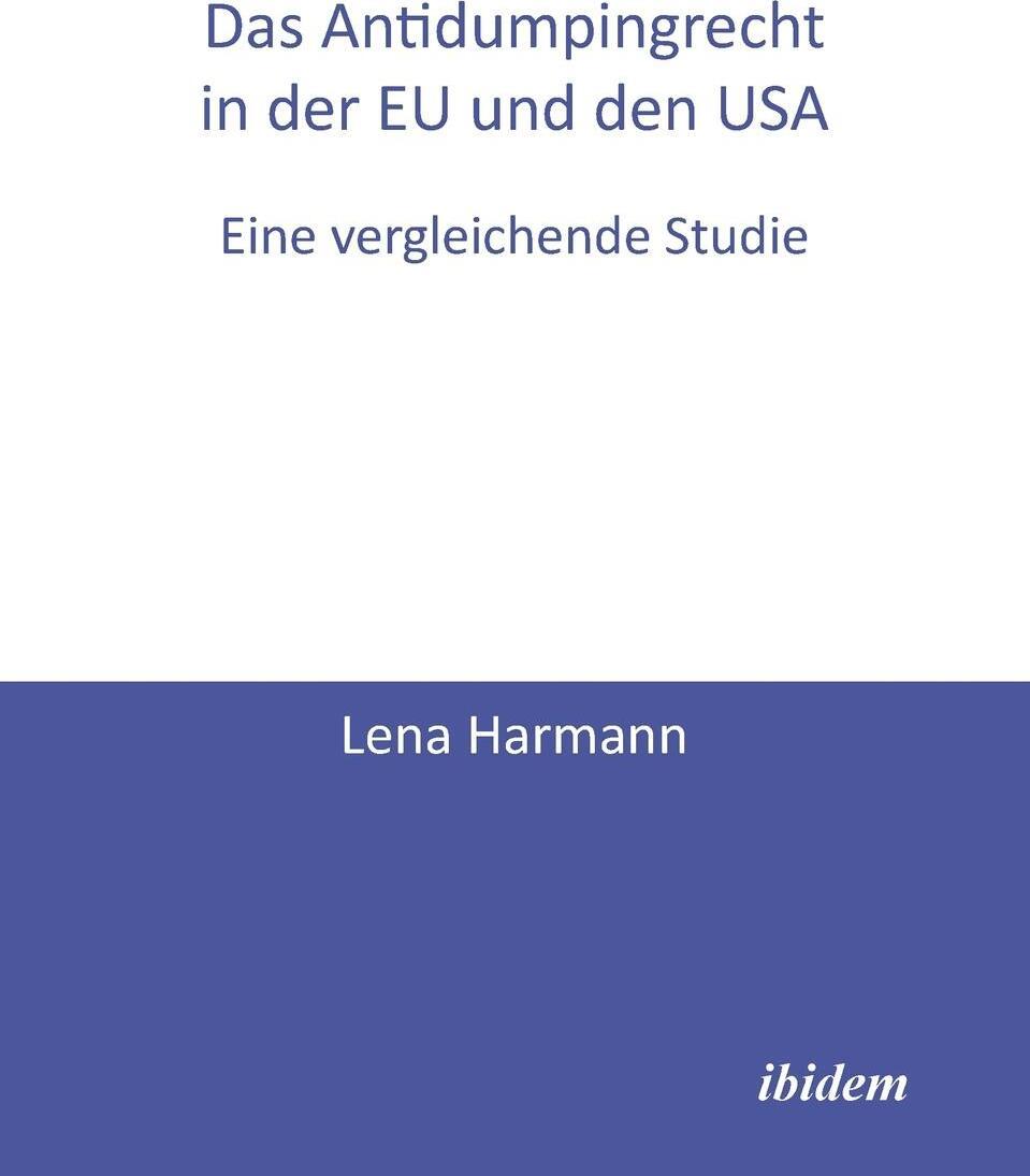 Das Antidumpingrecht in der EU und den USA. Eine vergleichende Studie