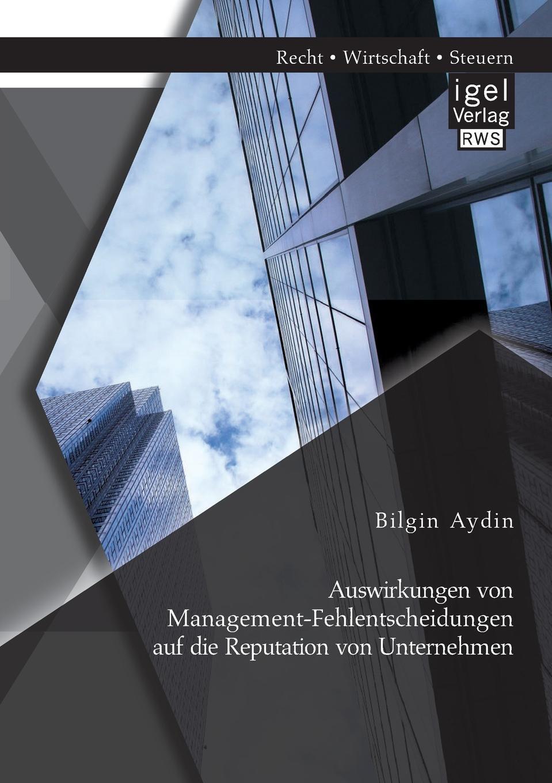 Auswirkungen von Management-Fehlentscheidungen auf die Reputation von Unternehmen