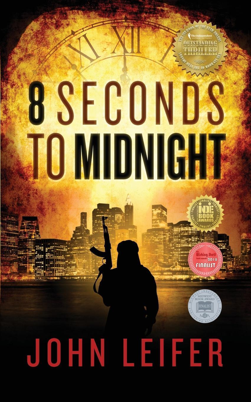 John Leifer. 8 Seconds to Midnight