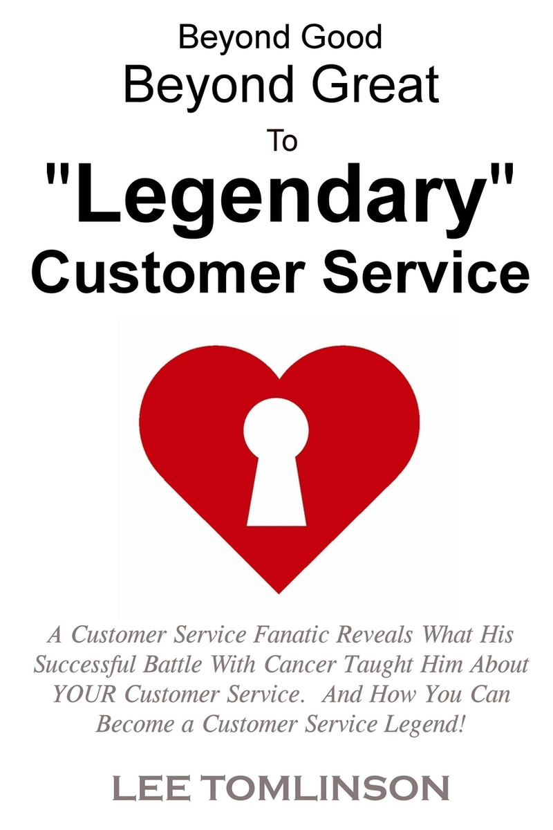 "Beyond Good,  Beyond Great,  To ""Legendary"" Customer Service #1"