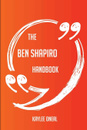 The Ben Shapiro Handbook - Everything You Need To Know About Ben Shapiro - Kaylee Oneal