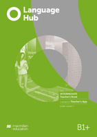 Language Hub. Level B1+. Intermediate Teacher's Book (+ Teacher's App)   Dunnett Bobby. Новинки
