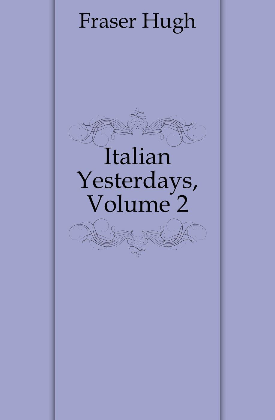 Italian Yesterdays, Volume 2