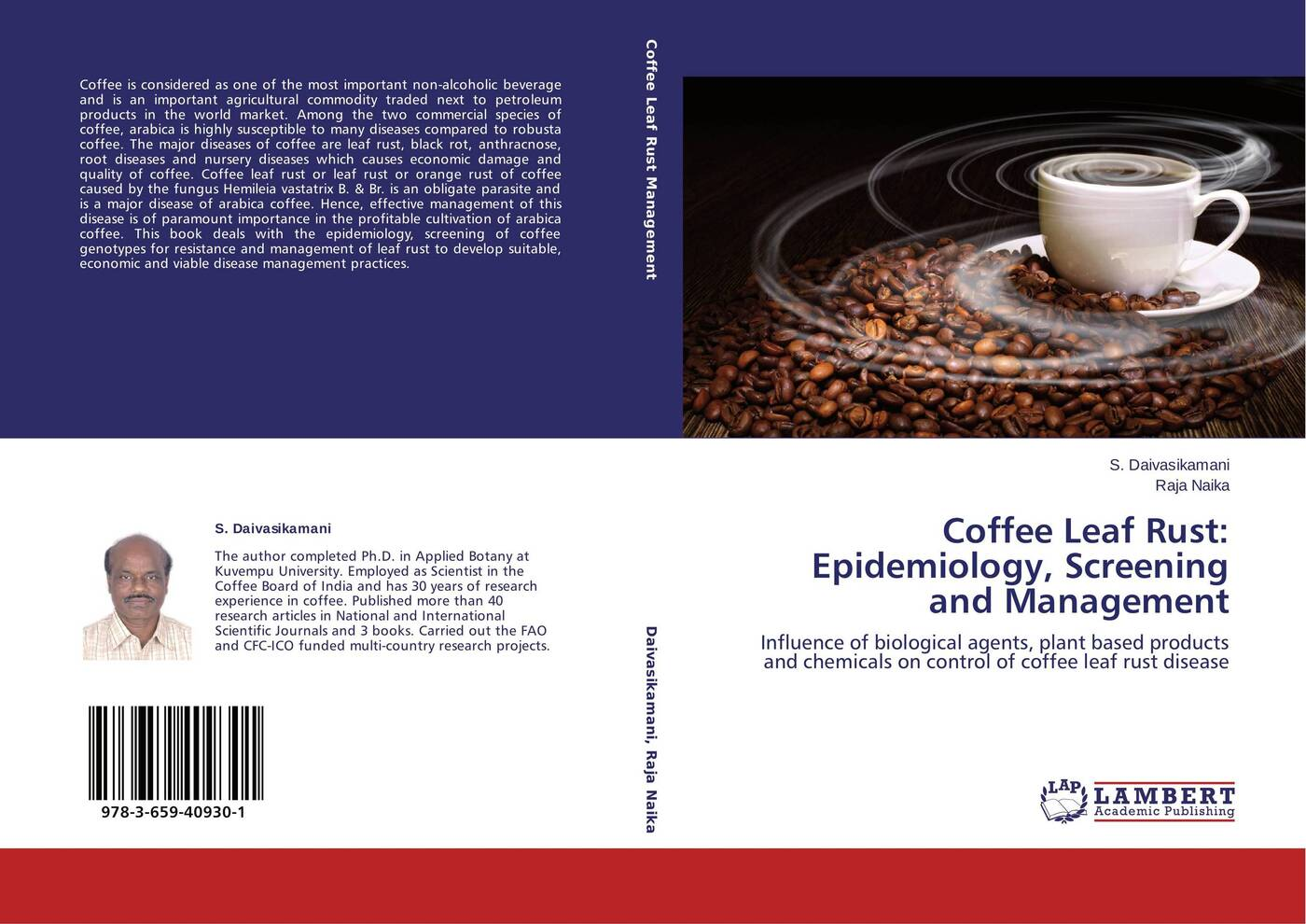 S. Daivasikamani and . Raja Naika Coffee Leaf Rust: Epidemiology, Screening and Management the story of coffee