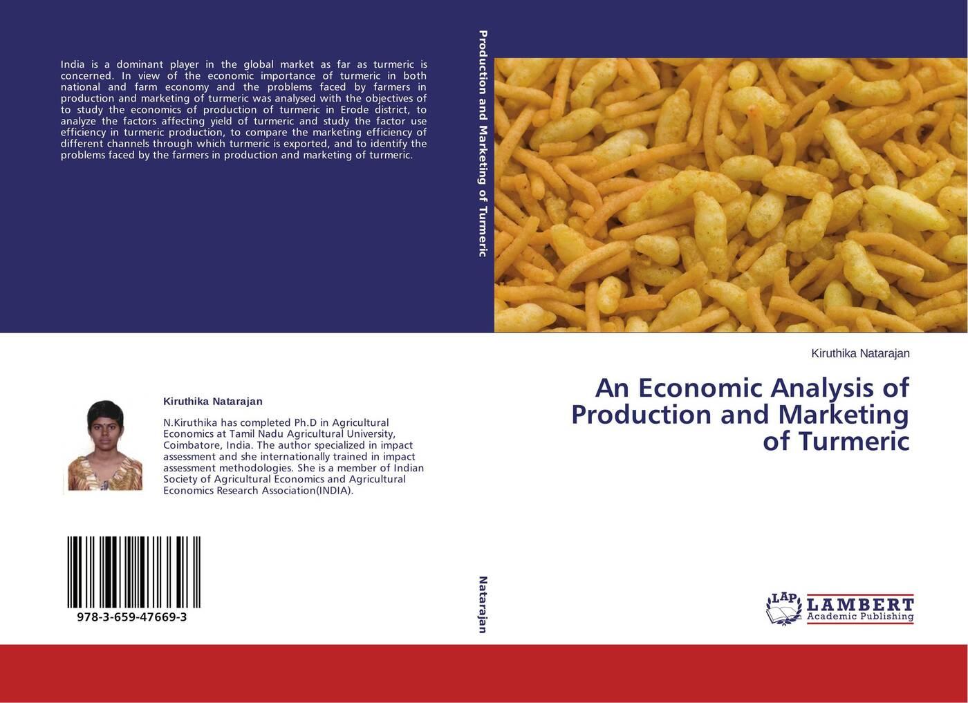 Kiruthika Natarajan An Economic Analysis of Production and Marketing of Turmeric цена в Москве и Питере