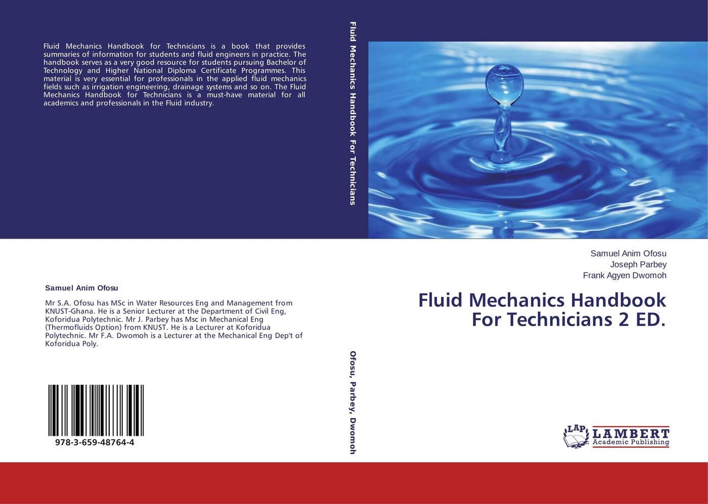 Samuel Anim Ofosu,Joseph Parbey and Frank Agyen Dwomoh Fluid Mechanics Handbook For Technicians 2 ED. alain boutier laser metrology in fluid mechanics granulometry temperature and concentration measurements