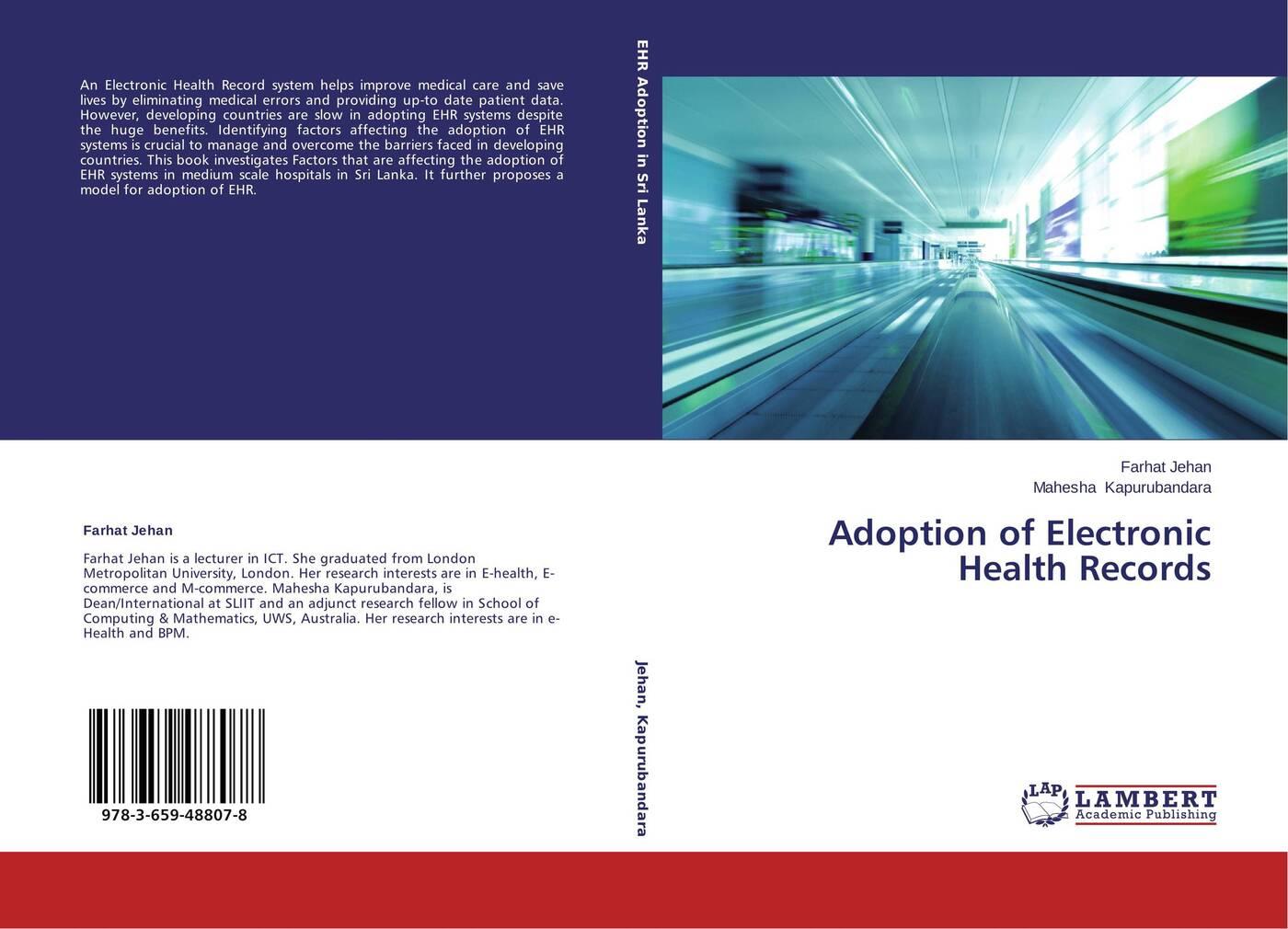 Farhat Jehan and Mahesha Kapurubandara Adoption of Electronic Health Records electronic health records and medical big data