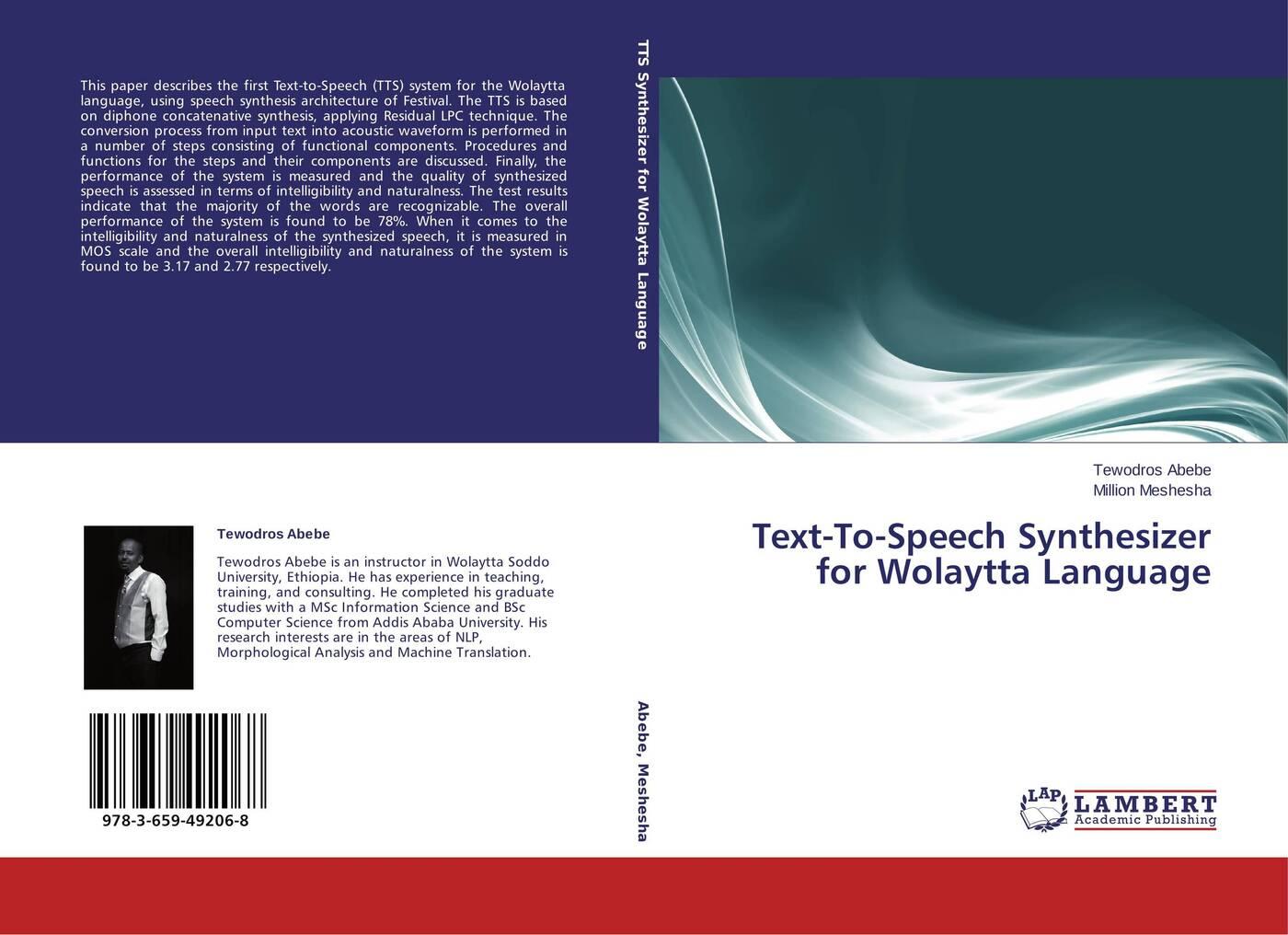 Tewodros Abebe and Million Meshesha Text-To-Speech Synthesizer for Wolaytta Language все цены