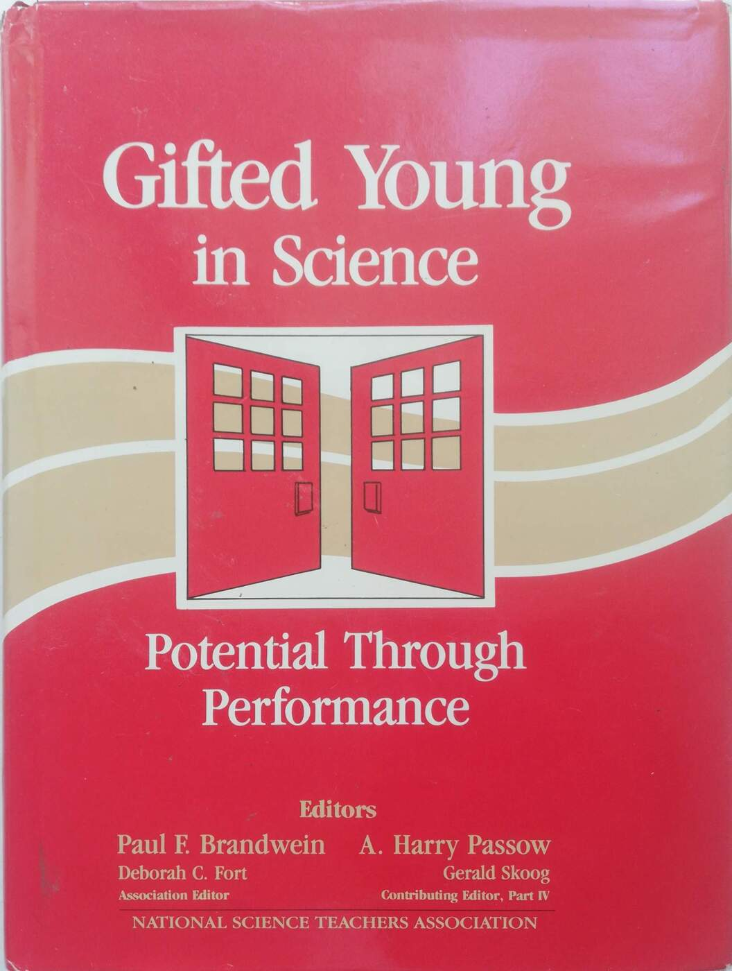 Paul F. Brandwein Gifted Young in Science: Potential Through Performance