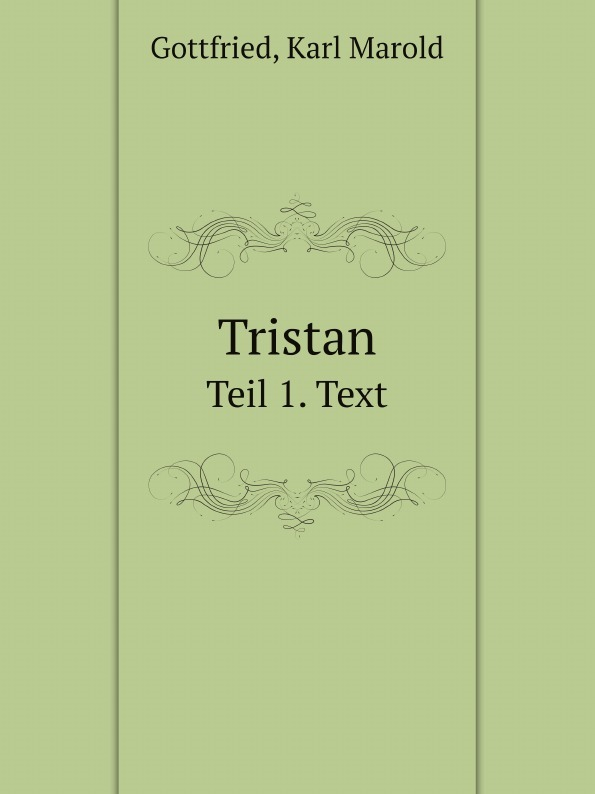 лучшая цена Gottfried, Karl Marold Tristan. Teil 1. Text