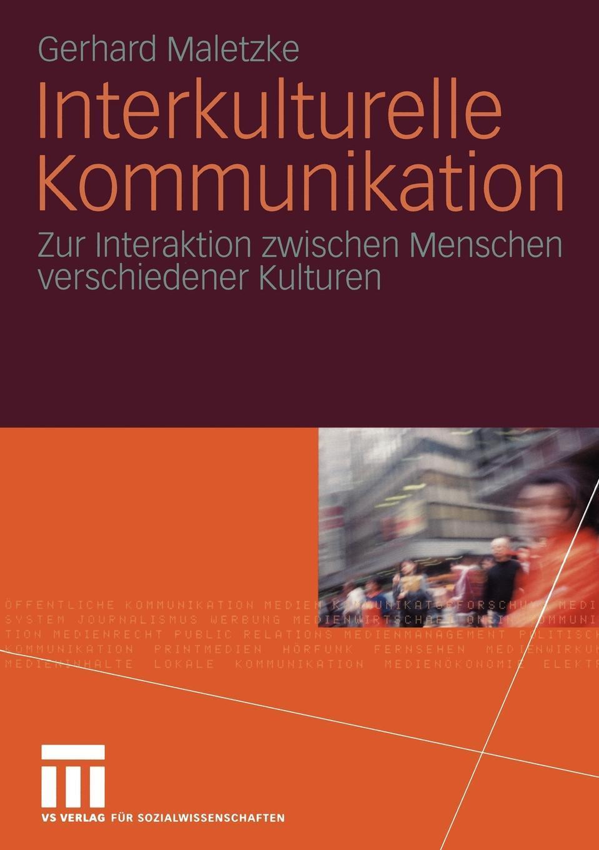 Interkulturelle Kommunikation. Zur Interaktion zwischen Menschen verschiedener Kulturen