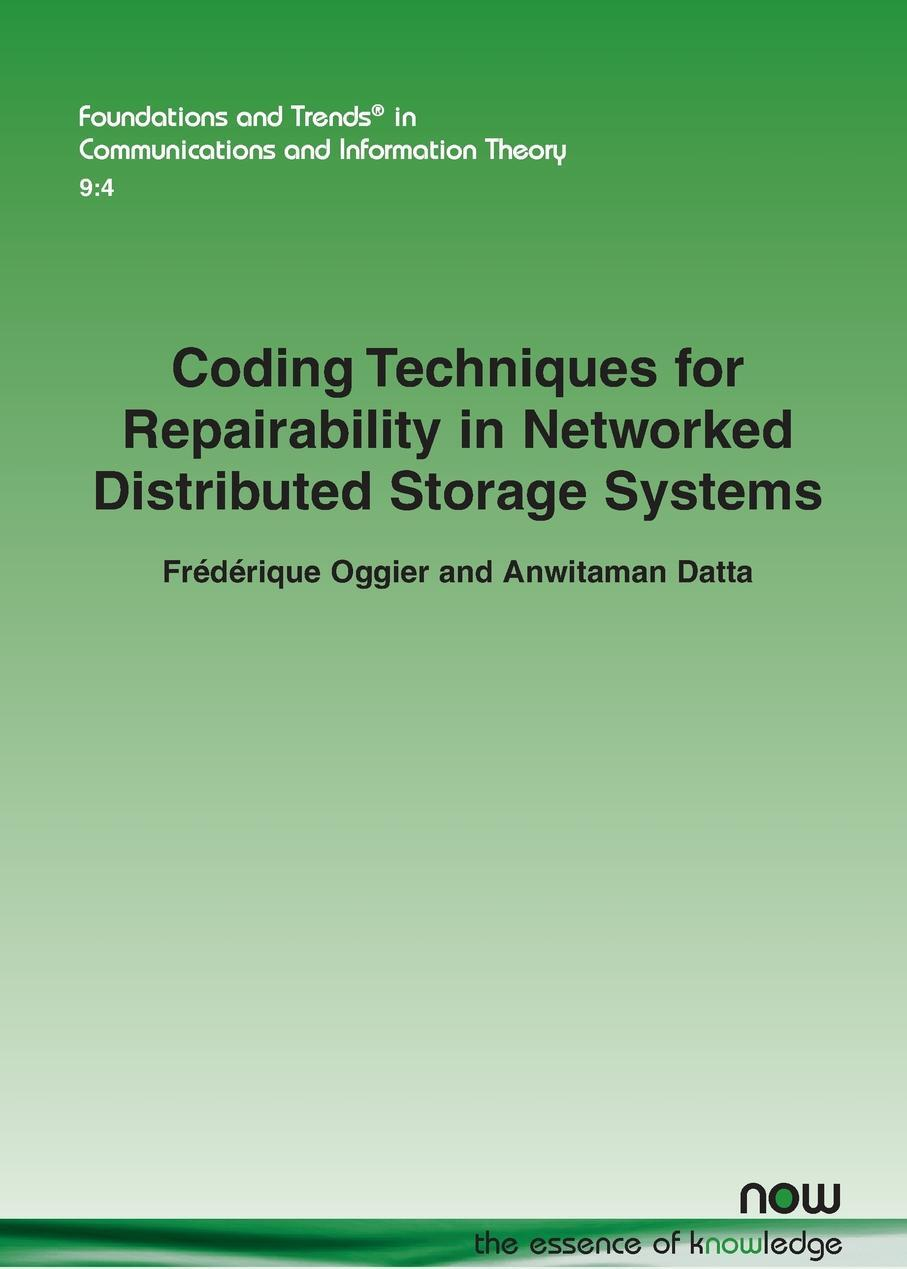 Frederique Oggier, Anwitaman Datta. Coding Techniques for Repairability in Networked Distributed Storage Systems