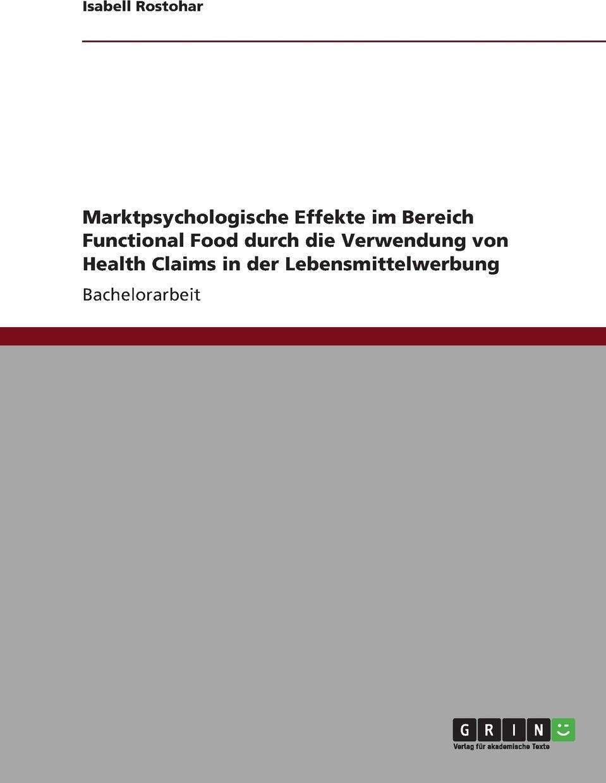 Marktpsychologische Effekte im Bereich Functional Food durch die Verwendung von Health Claims in der Lebensmittelwerbung