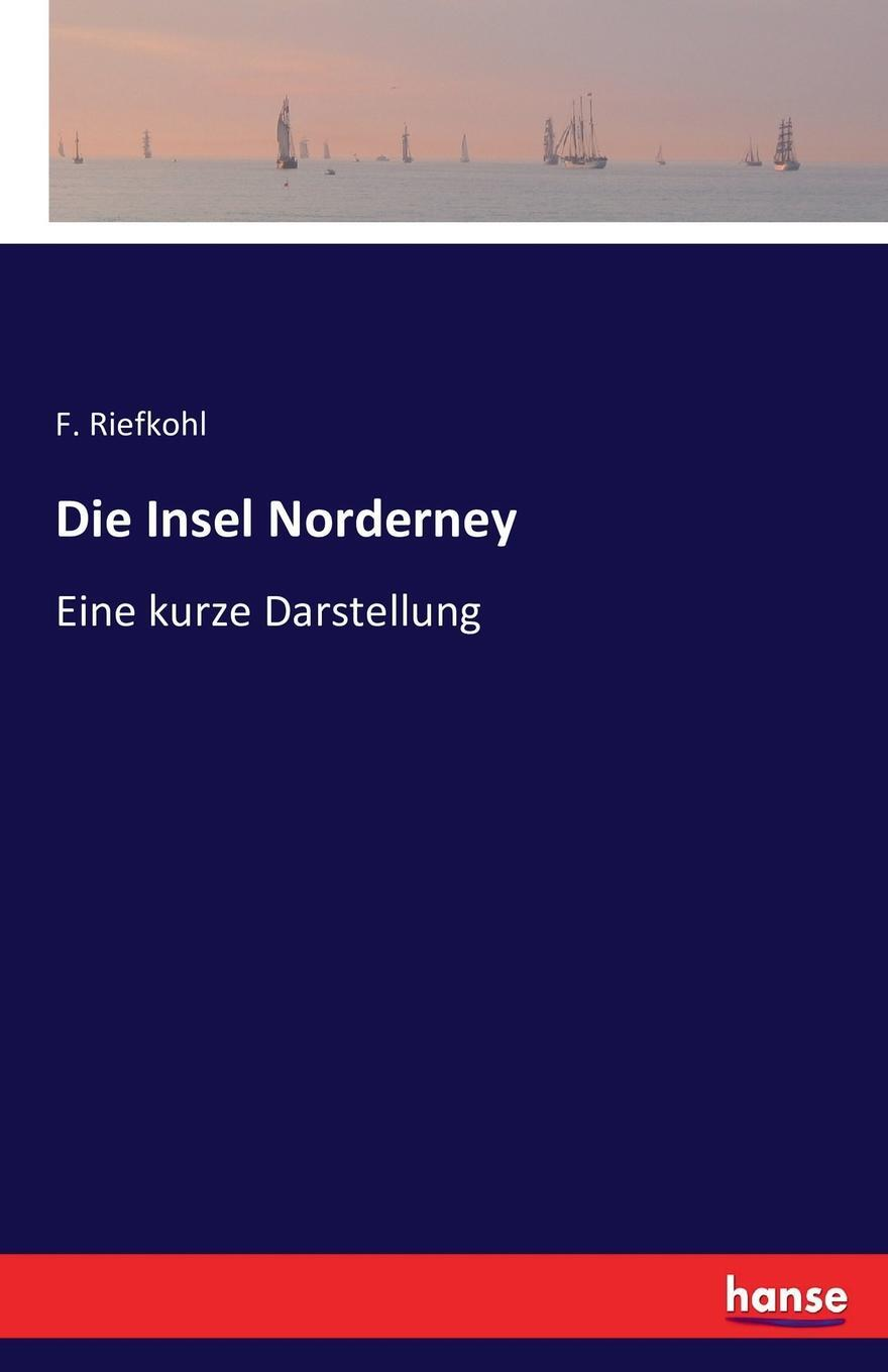 Die Insel Norderney. F. Riefkohl