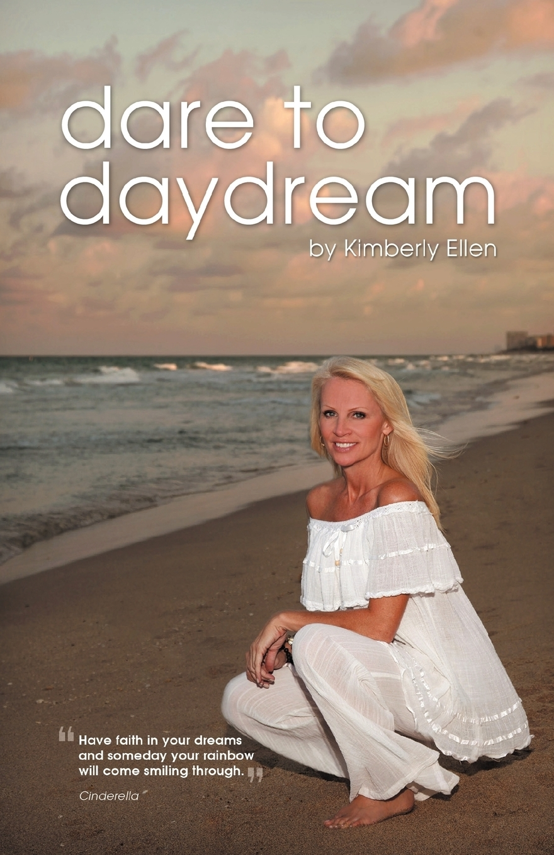 Kimberly Ellen. Dare to Daydream