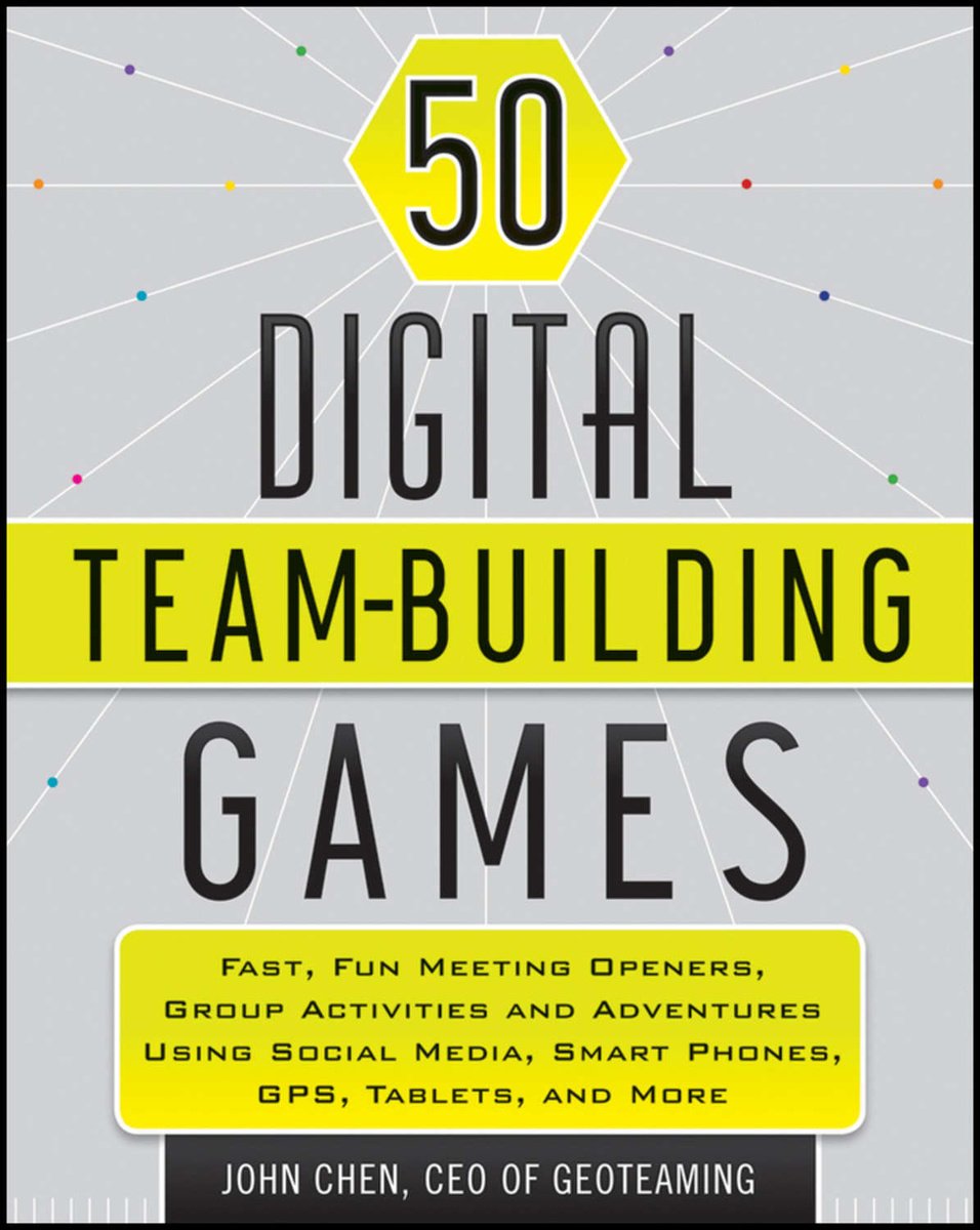 50 Digital Team-Building Games. Fast, Fun Meeting Openers, Group Activities and Adventures using Social #1