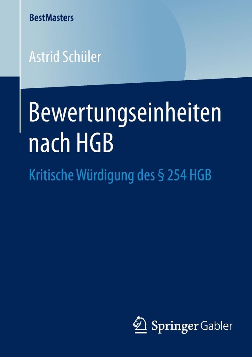 Bewertungseinheiten nach HGB. Kritische Wurdigung des . 254 HGB #1