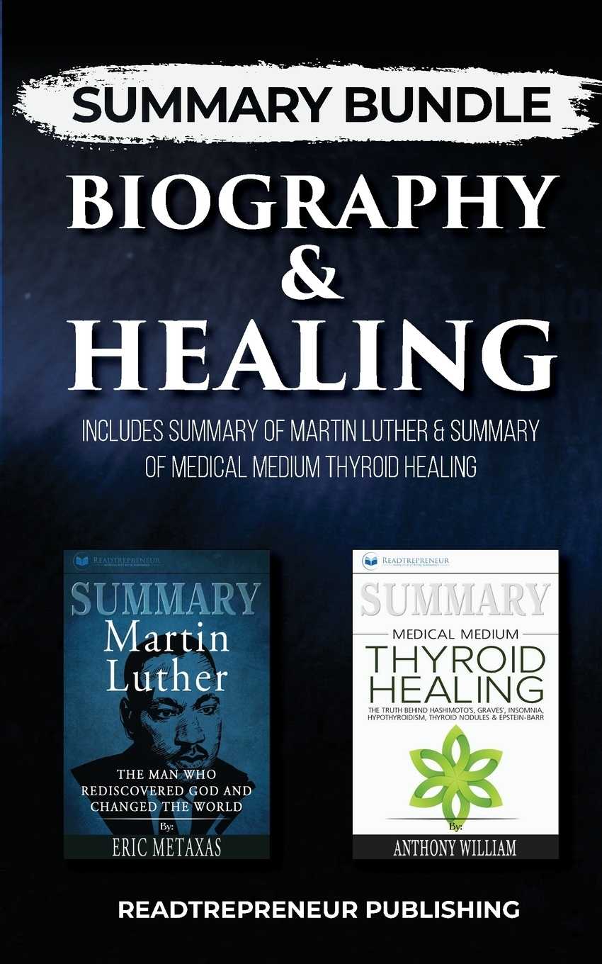 Readtrepreneur Publishing Summary Bundle. Biography & Healing . Readtrepreneur Publishing: Includes Summary of Martin Luther & Summary of Medical Medium Thyroid Healing martin luther john nicholas lenker luther on sin and the flood commentary on genesis vol ii