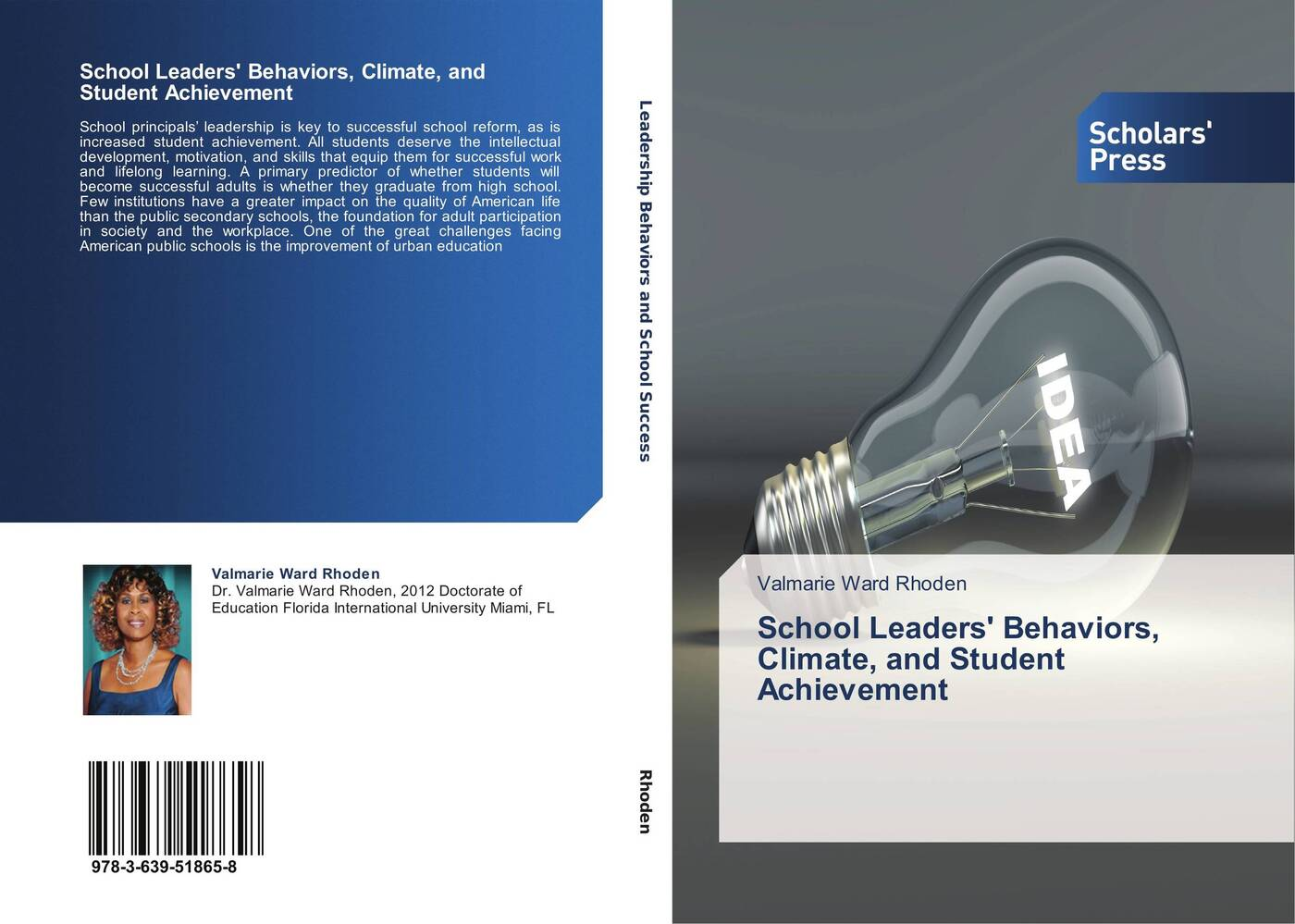 Valmarie Ward Rhoden School Leaders' Behaviors, Climate, and Student Achievement great leaders equal great schools alliances and discourse for educational reform