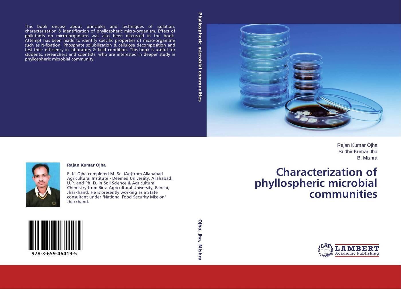 Rajan Kumar Ojha,Sudhir Kumar Jha and B. Mishra Characterization of phyllospheric microbial communities недорого