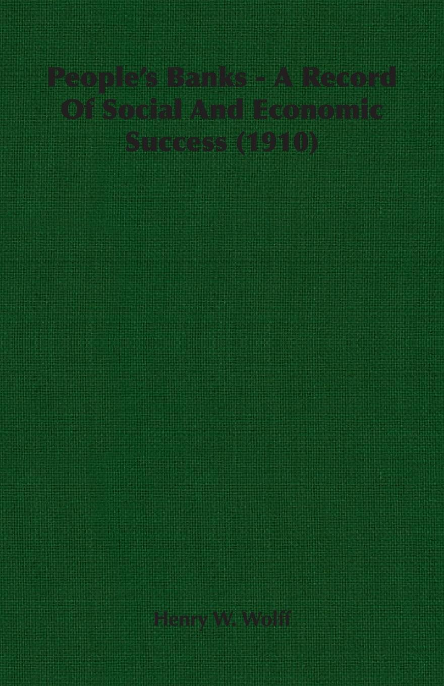 People`s Banks - A Record Of Social And Economic Success (1910)