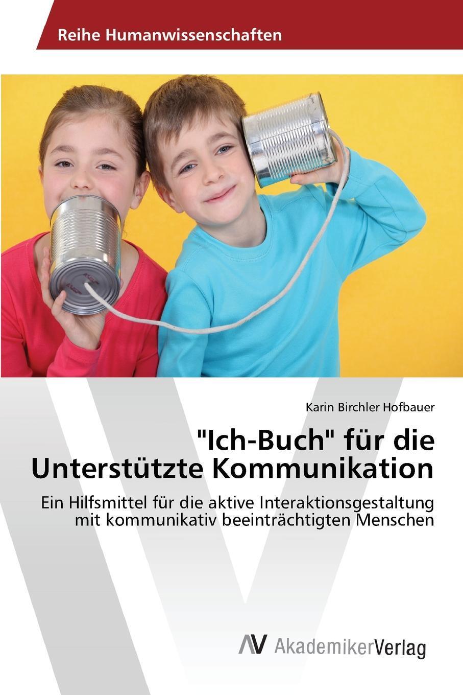 """Birchler Hofbauer Karin. """"Ich-Buch"""" fur die Unterstutzte Kommunikation"""