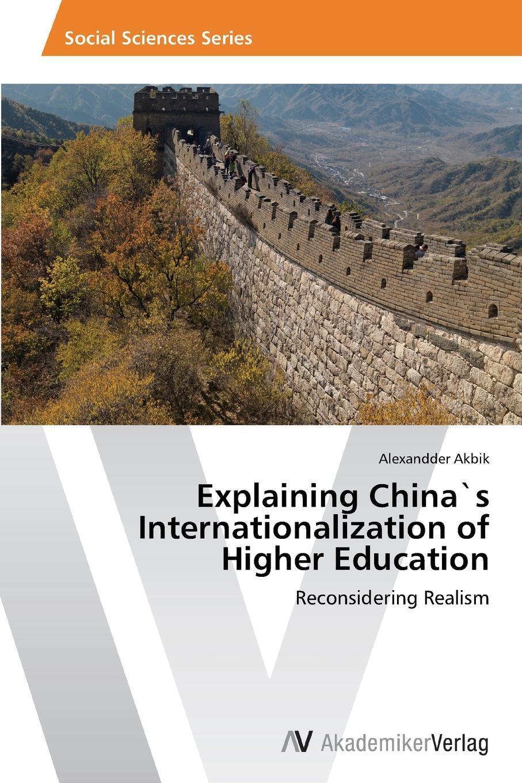 Explaining China.s Internationalization of Higher Education