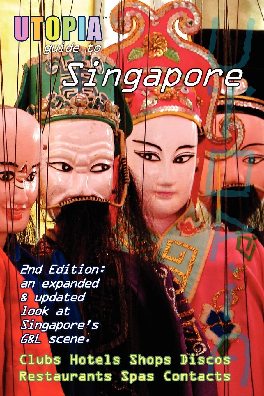 Utopia Guide to Singapore (2nd  ...