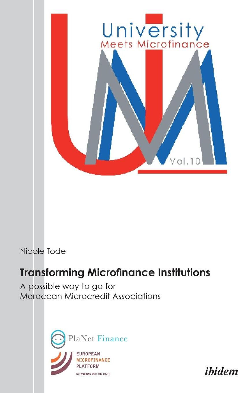 Transforming Microfinance Institutions. A possible way to go for Moroccan Microcredit Associations