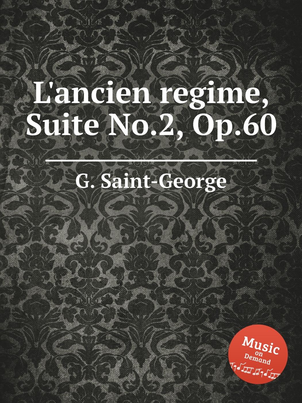 L'ancien rеgime, Suite No.2, Op.60